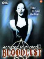 Addicted To Murder-3. Blood Lust