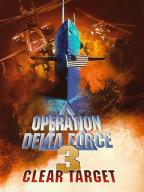 Operation Delta Force-3: Clear Target