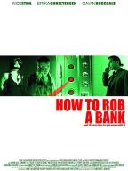 How to Rob a Bank